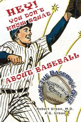 9781492944553: Hey! You Don't Know Squat About Baseball: Take the Baseball Quiz - You Make the Call