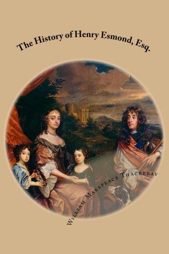 The History of Henry Esmond, Esq: William Makepeace Thackeray