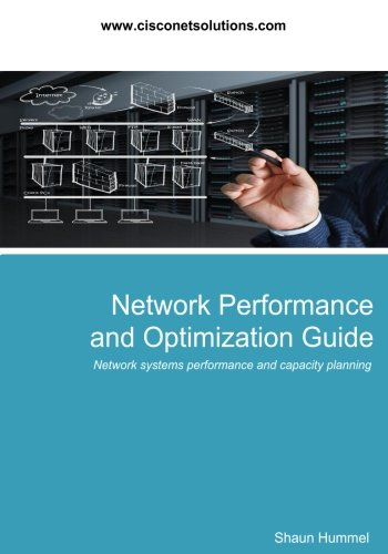 9781492949930: Network Performance and Optimization Guide: Network Systems Performance, Optimization and Capacity Planning (Design)