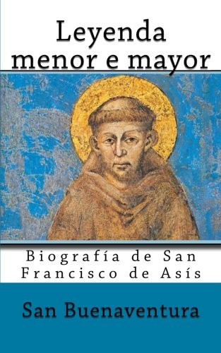 9781492950882: Leyenda menor e mayor: Biografia de San Francisco de Asis (Spanish Edition)