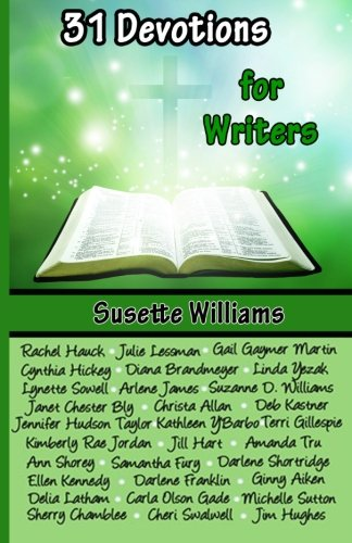 31 Devotions for Writers: Williams, Susette; Hauck,