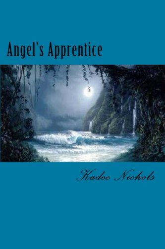 9781492952947: Angel's Apprentice: Book Two in the Angel's Trilogy