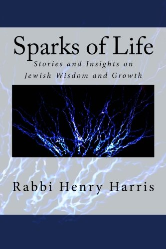 9781492952954: Sparks of Life: Stories and Insights on Jewish Wisdom and Growth