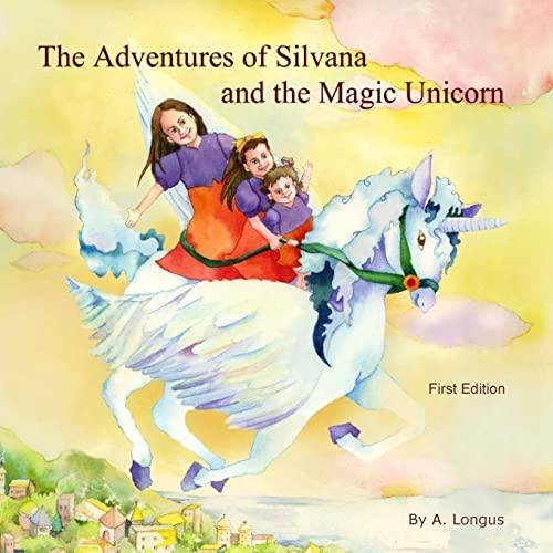 9781492953494: The Adventures of Silvana and the Magic Unicorn