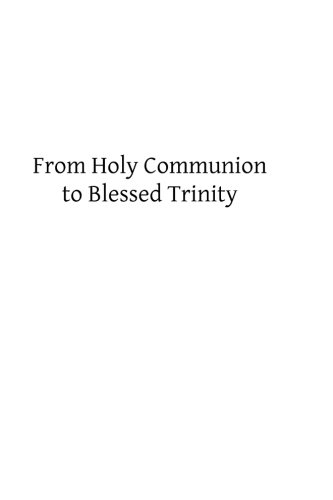 9781492954842: From Holy Communion to Blessed Trinity