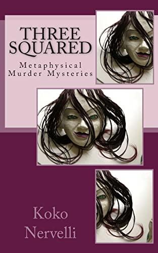9781492955054: Three Squared (Metaphysical Murder Mysteries) (Volume 1)
