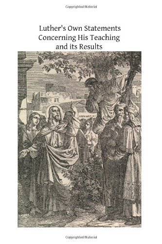 9781492955191: Luther's Own Statements Concerning His Teaching and Their Results