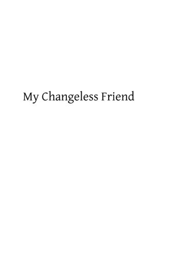 My Changeless Friend: Francis P LeBuffe