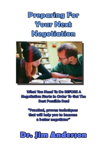 9781492956020: Preparing For Your Next Negotiation: What You Need To Do BEFORE A Negotiation Starts In Order To Get The Best Possible Deal