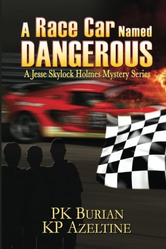 9781492956051: A Race Car Named Dangerous: A Jesse Skylock Holmes Adventure (Volume 2)