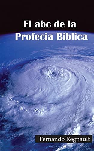 El ABC de La Profecia Biblica: Profecia: Sr Fernando Regnault