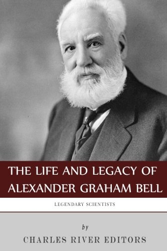 9781492956365: Legendary Scientists: The Life and Legacy of Alexander Graham Bell