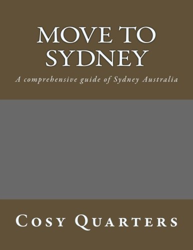 9781492956525: Move to Sydney: A comprehensive guide to migrate to Sydney