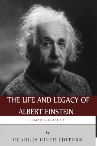 9781492956815: Legendary Scientists: The Life and Legacy of Albert Einstein