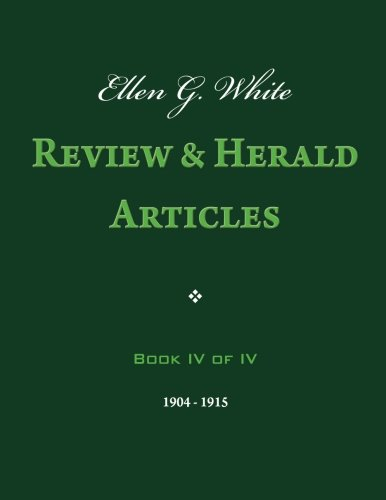 9781492957102: 4: Ellen G. White Review & Herald Articles, Book IV of IV