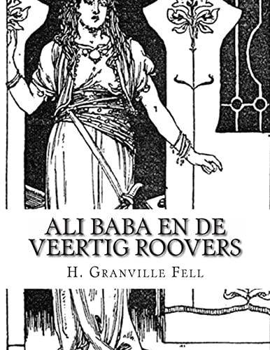 9781492957164: Ali Baba En De Veertig Roovers: Verhaal Uit De Duizend En Een Nacht (Dutch Edition)