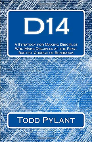9781492958222: D14: A Strategy for Making Disciples Who Make Disciples at the First Baptist Church of Benbrook