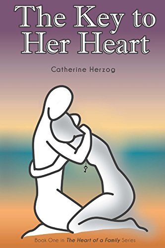 The Key to Her Heart (The Heart of a Family): Herzog, Catherine