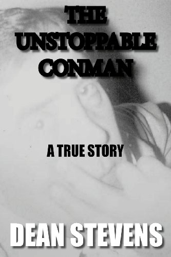 9781492959663: The Unstoppable Conman - A True Story