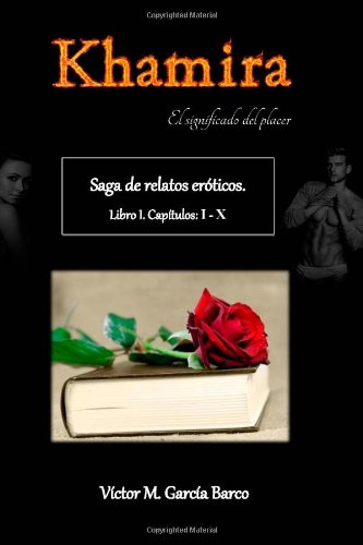 9781492960270: Libro de Relatos: Cap: I- X. Saga de relatos eróticos Khamira (Volume 1) (Spanish Edition)