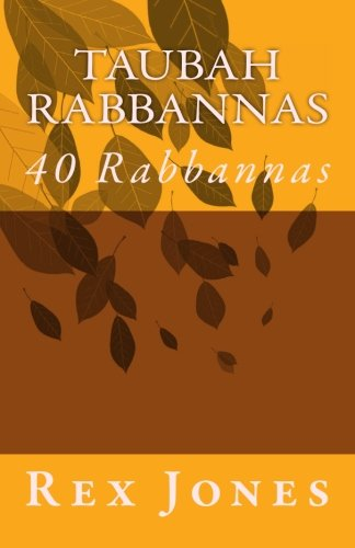 9781492961819: Taubah Rabbannas: 40 Rabbannas (first forty) (Volume 1)