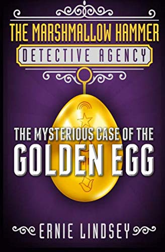 9781492962915: The Marshmallow Hammer Detective Agency: The Mysterious Case of the Golden Egg