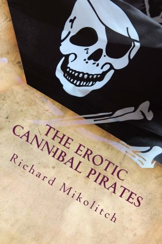 9781492966296: The Erotic Cannibal Pirates (elite cannibals)