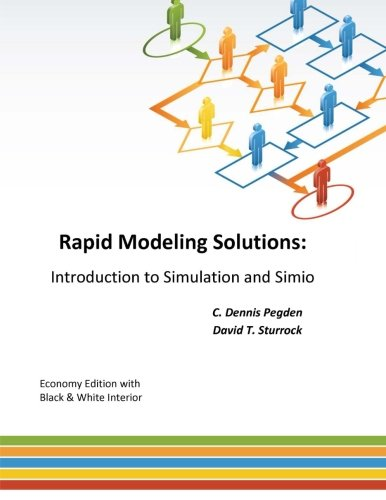 9781492967132: Rapid Modeling Solutions: Introduction to Simulation and Simio