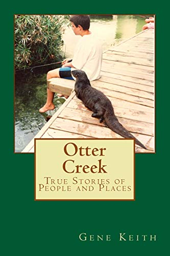 9781492967170: Otter Creek: True Stories of People and Places