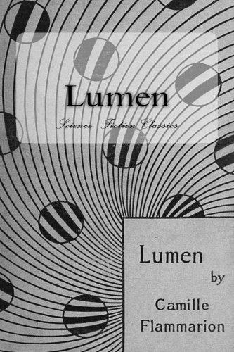 Lumen: Science Fiction Classics (Camille Flammarion) (Volume: Flammarion, Camille