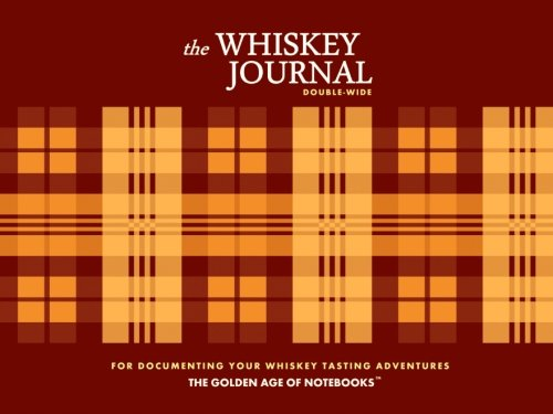 The Whiskey Journal Double-Wide: For Documenting Your Whiskey Tasting Adventures: The Golden Age of...
