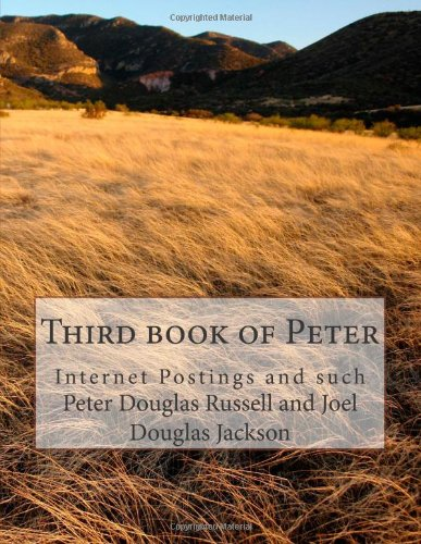 9781492970019: Third book of Peter: Internet Postings and such: 1 (Drivel, more or less)