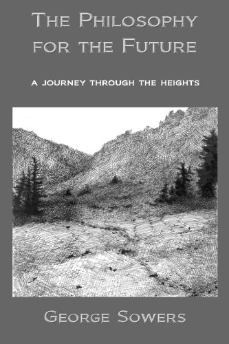 9781492970781: The Philosophy for the Future: a journey through the heights
