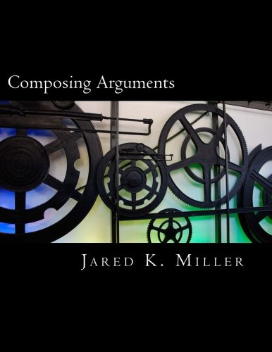 9781492971351: Composing Arguments: An Argumentation and Debate Textbook for the Digital Age