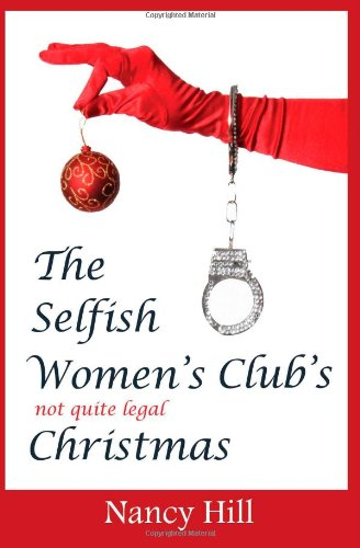 9781492971924: The Selfish Women's Club's not quite legal Christmas