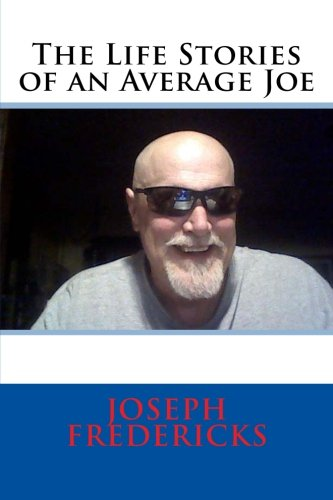 9781492972280: The Life Stories of an Average Joe