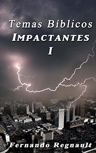 9781492972389: Temas Biblicos Impactantes I: Temas de gran trascendencia espiritual explicados con palabras sencillas (Spanish Edition)