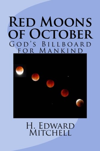 Red Moons of October: God's Billboard for: H. Edward Mitchell