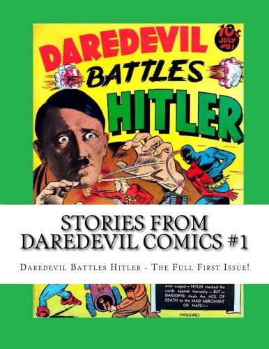 9781492974789: Stories From Daredevil Comics #1: Daredevil Battles Hitler - The Full First Issue!