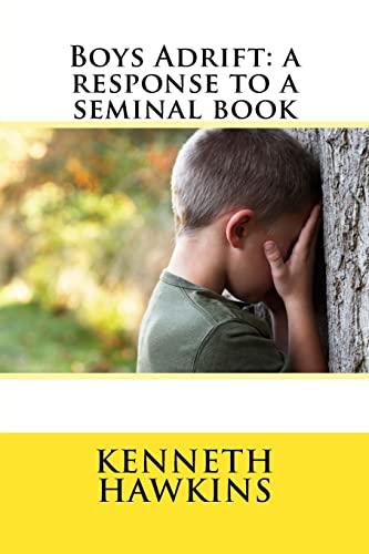 9781492976363: Boys Adrift: a response to a seminal book
