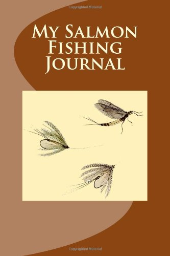 9781492976486: My Salmon Fishing Journal