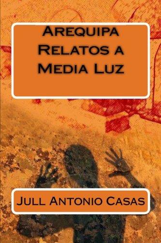 9781492976561: Arequipa - Relatos a Media Luz (Spanish Edition)