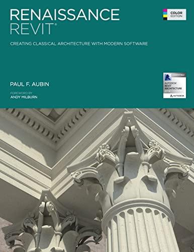 Renaissance Revit: Creating Classical Architecture with Modern Software (Color Edition): Aubin, Mr....