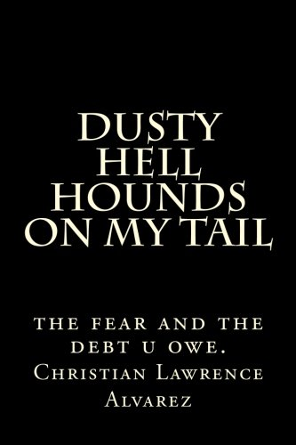 9781492976738: hell hounds on my tail: the fear and the debt u owe