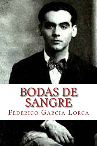 Bodas de Sangre: Lorca, Federico Garcia