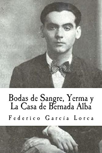 9781492977674: Bodas de Sangre, Yerma y La Casa de Bernada Alba (Spanish Edition)