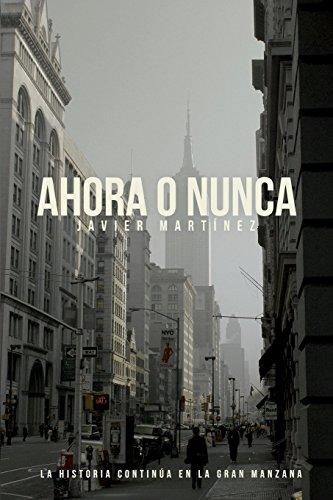 9781492978541: Ahora o nunca: La historia continúa en la Gran Manzana (Aquí y ahora) (Spanish Edition)