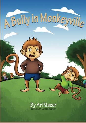 9781492978633: A Bully in Monkeyville (Children's Books with Good Values)