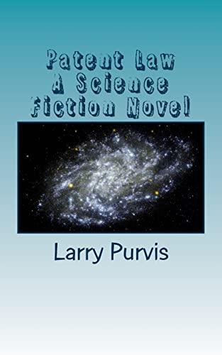 9781492978688: Patent Law - A Science Fiction Novel