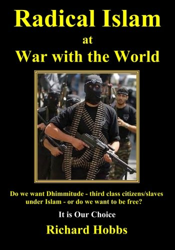 Radical Islam at War with the World: Do we want Dhimmitude - third class citizens/slaves under...